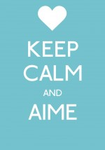 Keep calm & Aime#5